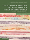 The Economic History of Latin America Since Independence (eBook)