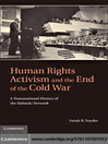 Human Rights Activism and the End of the Cold War (eBook): A Transnational History of the Helsinki Network