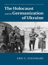 The Holocaust and the Germanization of Ukraine (eBook)