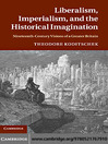 Liberalism, Imperialism and the Historical Imagination (eBook)