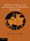 Athens, Thrace, and the Shaping of Athenian Leadership (eBook)