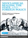 Neoclassical Realism, the State, and Foreign Policy (eBook)