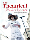 The Theatrical Public Sphere (eBook)