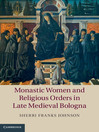 Monastic Women and Religious Orders in Late Medieval Bologna (eBook)
