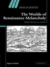 The Worlds of Renaissance Melancholy (eBook): Ideas in Context Series, Book 78