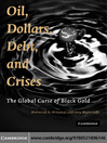 Oil, Dollars, Debt, and Crises (eBook): The Global Curse of Black Gold