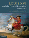 Louis XVI and the French Revolution, 1789-1792 (eBook)
