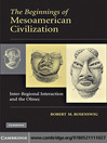The Beginnings of Mesoamerican Civilization (eBook): Inter-Regional Interaction and the Olmec