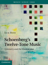 Schoenberg's Twelve-Tone Music (eBook): Symmetry and the Musical Idea