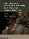 "Searching for a ""Principle of Humanity"" in International Humanitarian Law (eBook)"