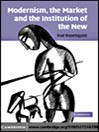 Modernism, the Market and the Institution of the New (eBook)