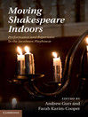 Moving Shakespeare Indoors (eBook): Performance and Repertoire in the Jacobean Playhouse