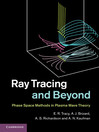 Ray Tracing and Beyond (eBook): Phase Space Methods in Plasma Wave Theory