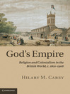 God's Empire (eBook): Religion and Colonialism in the British World, c.1801–1908