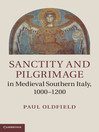 Sanctity and Pilgrimage in Medieval Southern Italy, 1000-1200 (eBook)