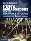 FDR's Ambassadors and the Diplomacy of Crisis (eBook)