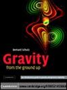 Gravity from the Ground Up (eBook): An Introductory Guide to Gravity and General Relativity
