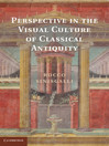 Perspective in the Visual Culture of Classical Antiquity (eBook)