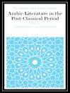 Arabic Literature in the Post-Classical Period (eBook)