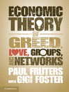 An Economic Theory of Greed, Love, Groups, and Networks (eBook)