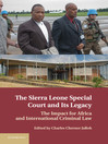 The Sierra Leone Special Court and its Legacy (eBook): The Impact for Africa and International Criminal Law