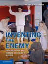 Inventing the Enemy (eBook): Denunciation and Terror in Stalin's Russia