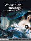 Women on the Stage in Early Modern France (eBook): 1540-1750