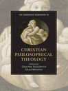 The Cambridge Companion to Christian Philosophical Theology (eBook)