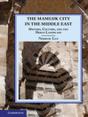 The Mamluk City in the Middle East (eBook): History, Culture, and the Urban Landscape