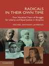 Radicals in their Own Time (eBook): Four Hundred Years of Struggle for Liberty and Equal Justice in America