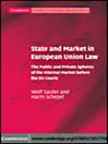 State and Market in European Union Law (eBook): Public and Private Spheres of the Internal Market before the EU Courts