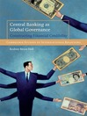 Central Banking as Global Governance (eBook): Cambridge Studies in International Relations Series, Book 109