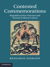 Contested Commemorations (eBook): Studies in the Social and Cultural History of Modern Warfare Series, Book 36