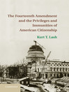 The Fourteenth Amendment and the Privileges and Immunities of American Citizenship (eBook)
