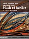 Cover image of Form, Program, and Metaphor in the Music of Berlioz
