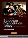 Cases in European Competition Policy (eBook): The Economic Analysis