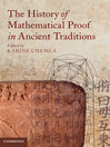 The History of Mathematical Proof in Ancient Traditions (eBook)