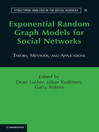 Exponential Random Graph Models for Social Networks (eBook): Structural Analysis in the Social Sciences Series, Book 35