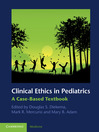 Clinical Ethics in Pediatrics (eBook): A Case-Based Textbook