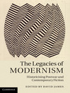The Legacies of Modernism (eBook): Historicising Postwar and Contemporary Fiction