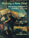 Making a New Deal (eBook): Industrial Workers in Chicago, 1919–1939