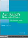 Ayn Rand's Normative Ethics (eBook): The Virtuous Egoist