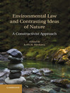 Environmental Law and Contrasting Ideas of Nature (eBook): A Constructivist Approach