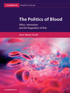 The Politics of Blood (eBook): Cambridge Bioethics and Law Series, Book 17