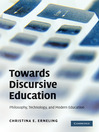 Towards Discursive Education (eBook): Philosophy, Technology, and Modern Education