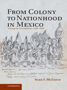From Colony to Nationhood in Mexico (eBook)