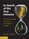 In Search of the True Universe (eBook): The Tools, Shaping, and Cost of Cosmological Thought