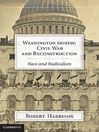 Washington during Civil War and Reconstruction (eBook)