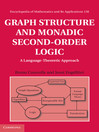 Graph Structure and Monadic Second-Order Logic (eBook): Encyclopedia of Mathematics and Its Applications Series, Book 138
