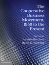 The Cooperative Business Movement, 1950 to the Present (eBook)